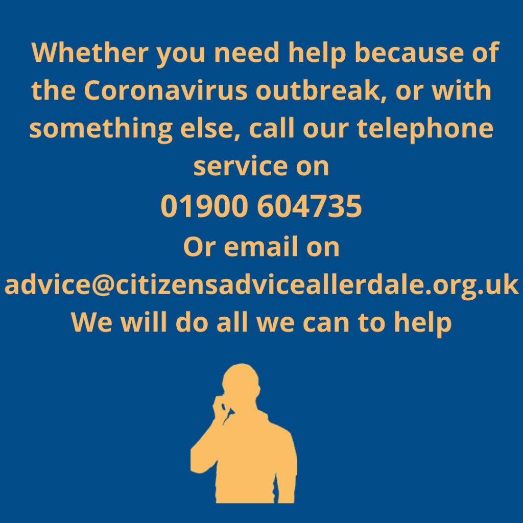 Whether you need help because of the Coronavirus outbreak or with something else call our telephone service on 01900 604735 We will do all we can to help | Citizens Advice Allerdale